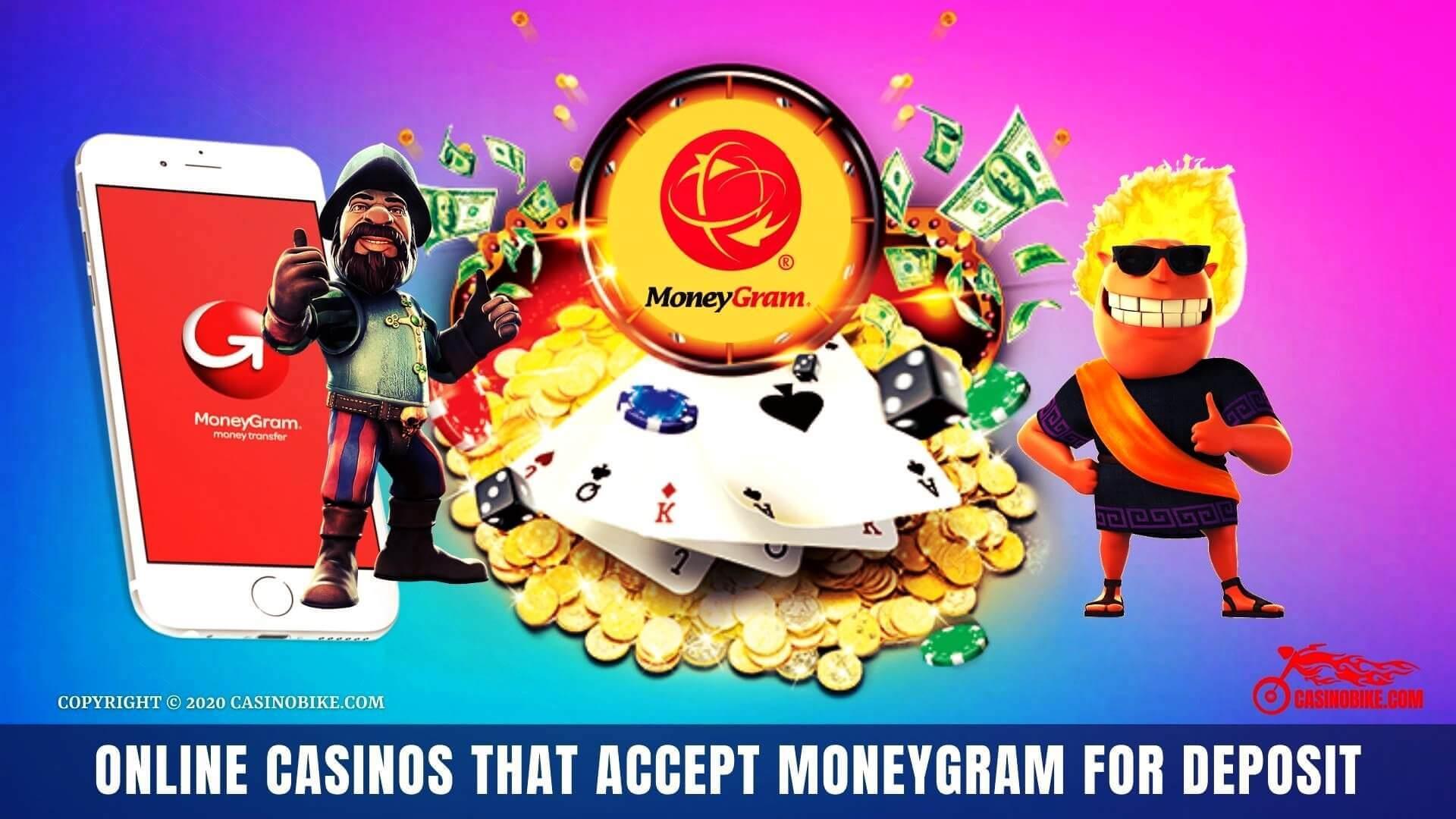 Online casinos that accept MoneyGram for deposit