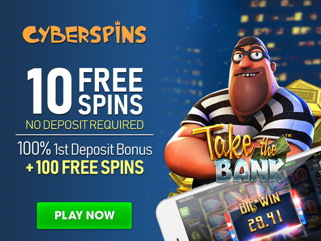 CyberSpins Casino Welcome Bonus 10 Free Spins No Deposit Required